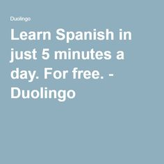 Learn Spanish in just 5 minutes a day. For free. - Duolingo