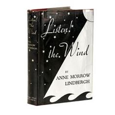 LINDBERGH, Anne Morrow - Listen! the Wind