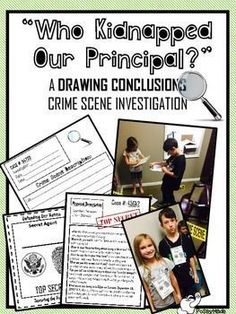 """Who Kidnapped Our Principal??"" is an engaging activity that brings drawing conclusions and making inferences to LIFE. Students will LOVE this. Create a crime scene and let students infer what each piece of evidence means about the suspect. Students analyze suspects by highlighting what connects them to the crime scene.Included:Top Secret Agent BadgesSuspect DescriptionsStep by Step lesson guidesCrime scene investigation page"
