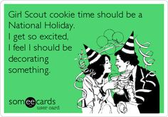 Girl Scout cookie time should be a National Holiday. I get so excited, I feel I should be decorating something.