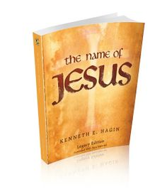 The Name of Jesus: Legacy Edition (Book) by Kenneth E. Hagin, Published by Faith Library Publications