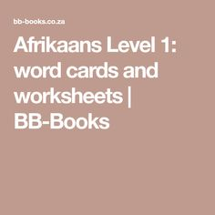 Afrikaans Level word cards and worksheets Toddler Learning Activities, Fun Learning, Grade R Worksheets, Afrikaans Language, Kids Education, Bb, Teaching, Words, Level 3