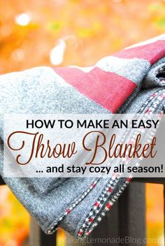 Sewing Projects for The Home - DIY Throw Blanket Tutorial  -  Free DIY Sewing Patterns, Easy Ideas and Tutorials for Curtains, Upholstery, Napkins, Pillows and Decor http://diyjoy.com/sewing-projects-for-the-home