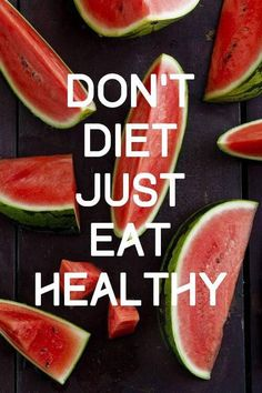 don't diet just eat healthy
