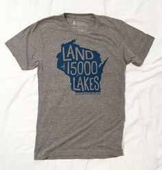 Land of 15,000 Lakes WI T-Shirt | One-Color | Super Soft Tri-Blend, Unisex, Heather Gray, Made in the USA, Wisconsin Pride Tee | $28  Created by Gitchi Adventure Goods, Eau Claire, Wiconsin