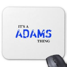 IT'S A ADAMS THING! MOUSE PAD
