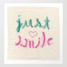 Just smile Art Print by Sil-la Lopez - $17.00