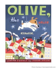 Too cute! Olive, The Other Reindeer - $16 | Best Christmas Books for Kids - Parenting.com
