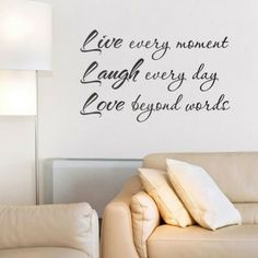 Live Every Moment, Laugh Every Day and Love Beyond Words - Picture Quotes Love Laugh Quotes, Cute Love Quotes, Live Laugh Love, Great Quotes, Quotes To Live By, Inspirational Quotes, Crazy Sayings, True Sayings, Clever Quotes