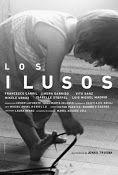 """""""Los Ilusos"""" es una película sobre el deseo de hacer cine, o sobre lo que hacen algunos cineastas cuando no hacen cine; sobre perder el tiempo y el tiempo perdi"""
