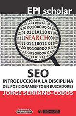 SEO. Introducción a la disciplina del posicionamiento en buscadores, reseña elaborada por Beatriz Ovejero