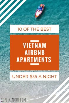 The best Airbnb apartments in Vietnam for under $35 a night. Perfect for those budget travellers. Travel destination, southeast Asia, inspiration, hacks, tips, bucket list, accommodation. #budgettravel #travelbucketlist #traveldestination