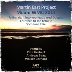 Martin East Project 'Miami WMC 2014'