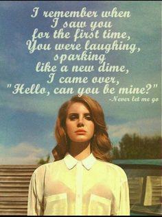 Lana Del Rey #LDR #Never_Let_Me_Go