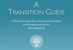 A new guide from the US Department of Education offers information and guidelines for transition to adulthood that parents should be aware of.