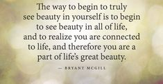See the beauty in yourself by Bryant McGill