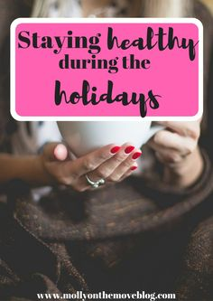 Getting sick is practically unavoidable during this time of year. Read this post for Staying Healthy During the Holidays