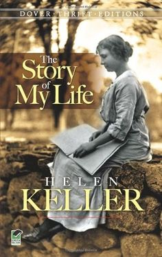 Helen Keller: The Story of My Life -- Helen Keller's autobiography for young readers