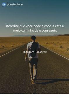 #Acredite que você pode e você já está a meio #caminho de o #conseguir…