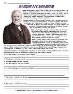 This brief worksheet includes a biography of the famed millionaire robber baron Andrew Carnegie and a set of comprehension questions that gauge students' understanding of the reading and key concepts pf the Age of Industry. A great activity for younger students to bring reading into the classroom and have them relate their lives to that of Carnegie's at their age. Includes an answer key for your convenience.