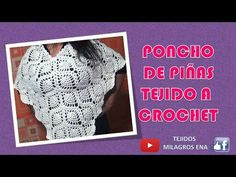 Poncho de Piñas Tejido a Crochet, Pineapples poncho crocheted - YouTube