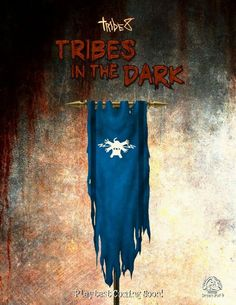 Tribes in the Dark RPG: Tribe 8 to be re-released as a Forged in the Dark game