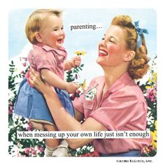 Anne Taintor   parenting