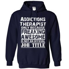 Addictions Therapist T-Shirts, Hoodies. CHECK PRICE ==► https://www.sunfrog.com/LifeStyle/Addictions-Therapist-3448-NavyBlue-Hoodie.html?id=41382