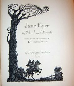 Jane Eyre by Charlotte Bronte, with wood engravings by Fritz Eichenberg, N.Y.: Random House (1943)