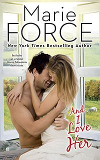 """Read """"And I Love Her"""" by Marie Force available from Rakuten Kobo. A Green Mountain Romance from the New York Times bestselling author of I Saw Her Standing There*.* As the oldest of the . Green Mountain, Romance Novels, New York Times, Bestselling Author, The Book, New Books, Love Her, Literature, Fiction"""