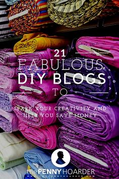 Ready to get crafty? Add to your reading list and start saving money by trying some of the incredible DIY projects on these sites. - The Penny Hoarder http://www.thepennyhoarder.com/21-fabulous-diy-blogs/