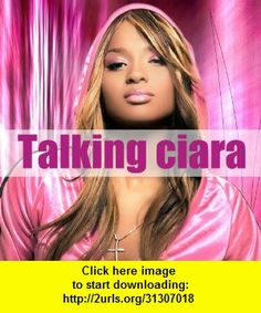 Talking Ciara, iphone, ipad, ipod touch, itouch, itunes, appstore, torrent, downloads, rapidshare, megaupload, fileserve