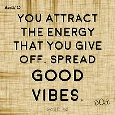 You attract the energy that you give off. Spread good vibes.  #Paz #Gratitude #Blessings #Happy #MovingForward #awakening #changes #soul #consciousness #mantra #quotes #motivation #beBetter #changes #goals