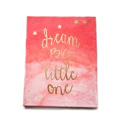 Dream Big Little One, Nursery Art, Coral Ombre Gold, Nursery Canvas Painting, 11 x 14, Original Painting by LilysNurseryShop on Etsy https://www.etsy.com/listing/224506816/dream-big-little-one-nursery-art-coral