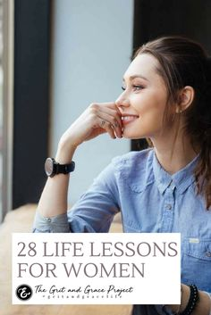 28 lessons for every woman...  wisdom for women, hope for women, inspiration, motivation, wise words, purpose, beauty, strong woman, women of strength, strong women, quotes, quotes for women #gritandgracelife