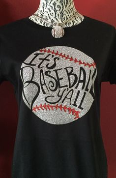 Baseball Alley Designs - It's Baseball Y'all Glitter Baseball Tee, $28.00 (http://baseballalley.net/its-baseball-yall-glitter-baseball-tee/)