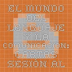 El mundo del lenguaje y la comunicación: Cartas sesión AL