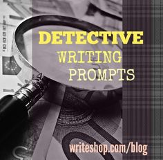 Detective writing prompts? What fun!