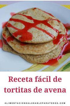 Tortitas de avena fáciles. [Receta] - Alimentación Saludable y Meal Prep