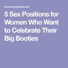 5 Sex Positions for Women Who Want to Celebrate Their Big Booties