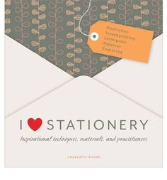 This book would so keep me absorbed for hours.... I Love Stationery is a luscious collection of the very best of these, from gift wrap to greetings cards, notebooks, journals, invitations and much more.