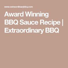 Award Winning BBQ Sauce Recipe | Extraordinary BBQ