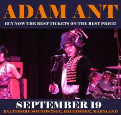 Adam Ant in Baltimore at Baltimore Soundstage on September 19. More about this event here https://www.facebook.com/events/430053340689174/