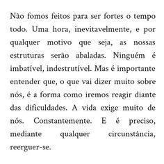 Perfeito isso! Do querido @escritosmeus #frases #jeyleonardo #resiliência #vida #atitudes #pensamentopositivo