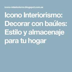 Icono Interiorismo: Decorar con baúles: Estilo y almacenaje para tu hogar