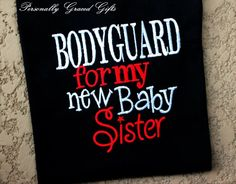 Big Brother or Big Sister Bodyguard For My New Baby Sister Sibling Family Saying Custom Embroidered Shirt or Bodysuit - Update as Needed - Welcome to our website, We hope you are satisfied with the content we offer. Big Sister Big Brother Shirts, Gifts For Brother, Baby Sister, My Baby Girl, Baby Love, Brother Quotes, Sibling Shirts, Baby Shirts, Onesies