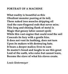 Louis Untermeyer, Portrait of a Machine. 💞🌍🌎🌏💞  Reference: American Poetry, 1922, A Miscellany, Ebook, gutenberg.org.