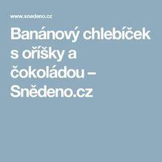 Banánový chlebíček s oříšky a čokoládou – Snědeno.cz