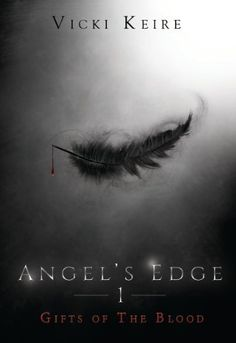 Gifts of the Blood (Angel's Edge Book 1) by Vicki Keire, http://www.amazon.com/dp/B00GM4GB60/ref=cm_sw_r_pi_dp_XnQVub0DAV7FM