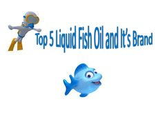 top-5-liquid-fish-oil-and-its-brand-best-search-from-google-result by adam jetking via Slideshare